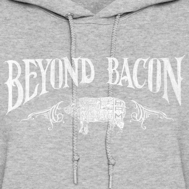 Beyond Bacon Women's Shirt