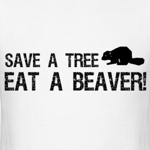 Save a Tree, Eat a Beaver - Men's T-Shirt