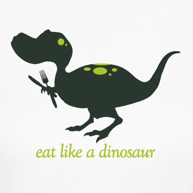 Eat Like a Dinosaur - Women's Tee