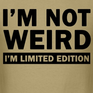im not weird im limited edition - Men's T-Shirt