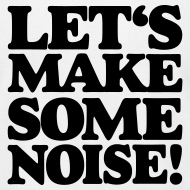 Design ~ Let's make some noise DJ T-Shirt (White/Black)