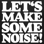 Design ~ Let's make some noise DJ T-Shirt (Black/Whire)