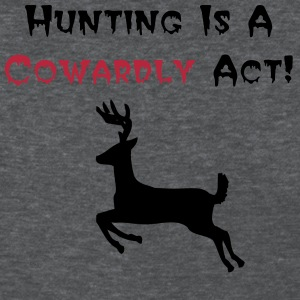 Hunting Is a Cowardly Act - Women's T-Shirt