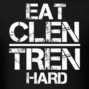 Eat Clen Tren Hard LolClothing T-Shirts - Men's T-Shirt