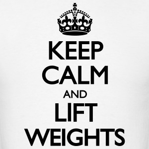 Keep Calm and Lift Weights LolClothing T-Shirts - Men's T-Shirt