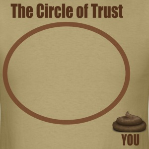 Circle of Trust - Men's T-Shirt