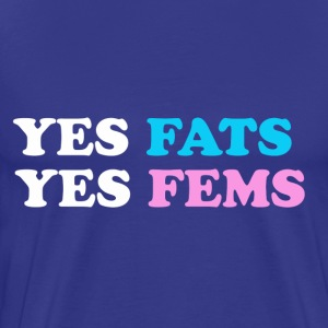 Yes Fats Yes Fems - Men's Premium T-Shirt