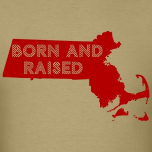 Born and Raised T-Shirts - Men's T-Shirt