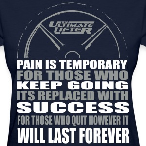 Pain is Temporary Women's T-Shirts - Women's T-Shirt