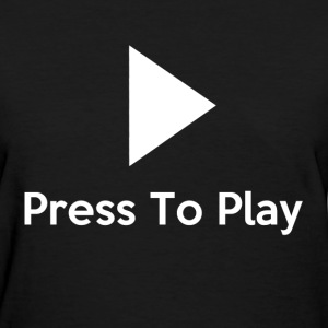press to play - Women's T-Shirt