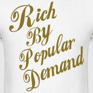 RICH BY POPULAR DEMAND - Men's T-Shirt