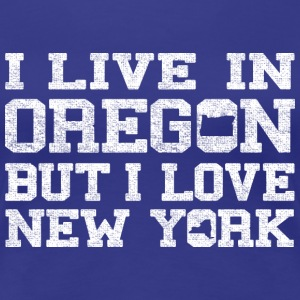 Live Oregon Love New Yorl Women's T-Shirts - Women's Premium T-Shirt