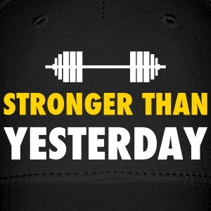 stronger than yesterday Caps - Baseball Cap
