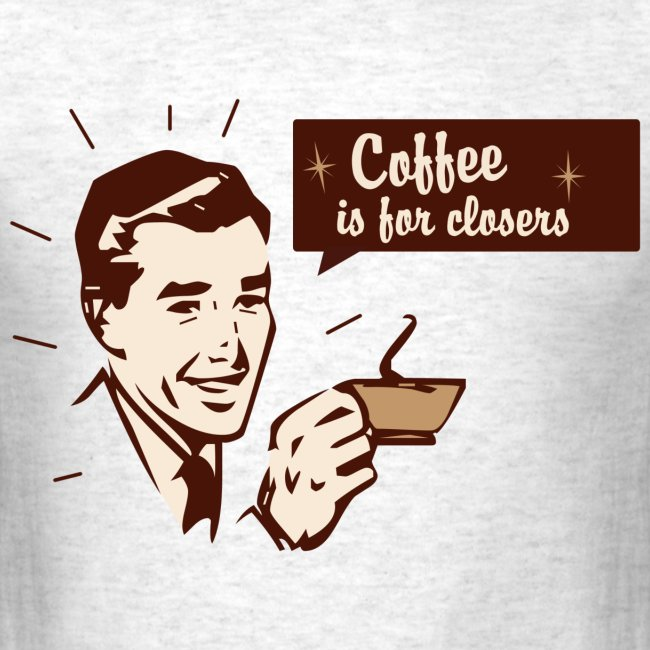 "Men's Classic-cut shirt ""Coffee is for closers"" 