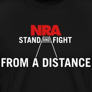 NRA Stand and Fight... From a Distance T-Shirts - Men's Premium T-Shirt