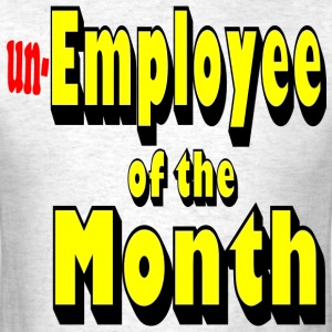 Unemployee of the Month - Men's T-Shirt