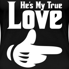 he's my true love Women's T-Shirts