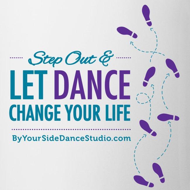 Coffee Mug - Let Dance Change Your Life