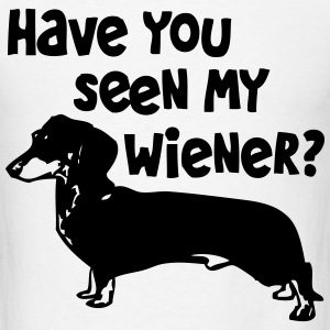 Have you seen my weiner? - Men's T-Shirt