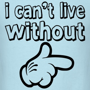 i_cant_live_wo_2 T-Shirts - Men's T-Shirt