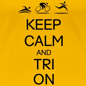 KEEP CALM AND TRI ON Women's T-Shirts - Women's Premium T-Shirt