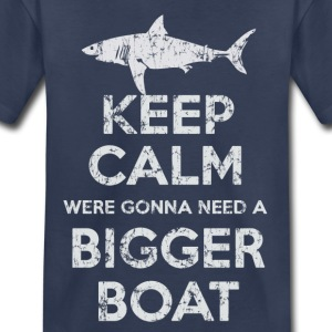 Keep Calm Were Gonna Need A Bigger Boat - Kids' Premium T-Shirt