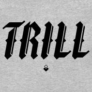 Design ~ TRILL - Crewneck