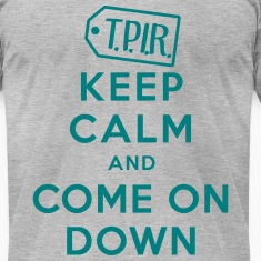 Keep Calm and Come on Down