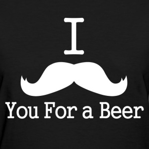 i mustache you a beer - Women's T-Shirt