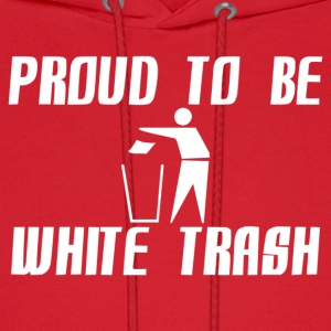 Proud White Trash Hoodies - Men's Hoodie