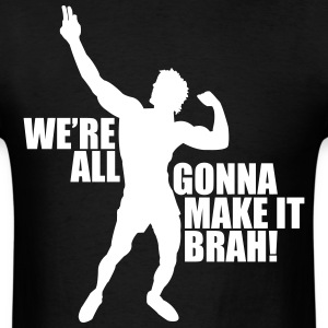 Zyzz silhouette We're all gona make it brah t-shir - Men's T-Shirt
