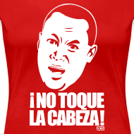 Design ~ ¡No Toque La Cabeza! woman's shirt