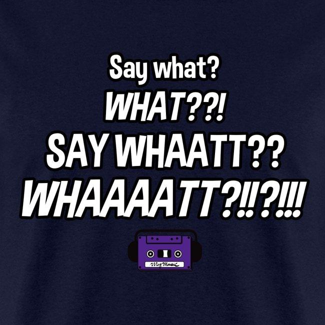Say What??! (Men's)