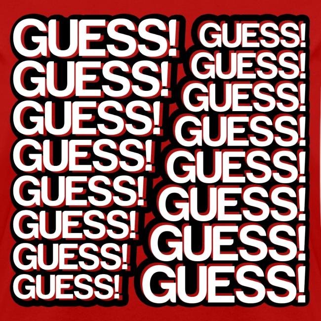 GUESS! GUESS! GUESS! (Women's)