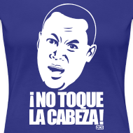 Design ~ ¡No Toque La Cabeza! woman's shirt