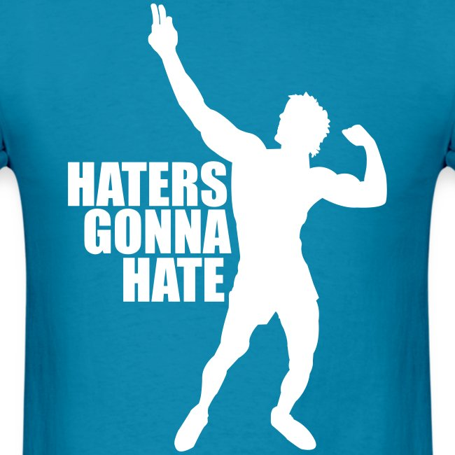 Zyzz T-Shirt Haters Gonna Hate
