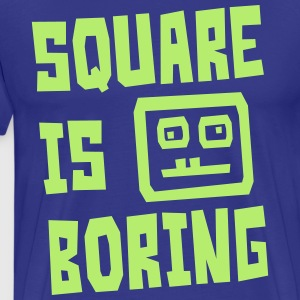 Square is Boring - Men's Premium T-Shirt