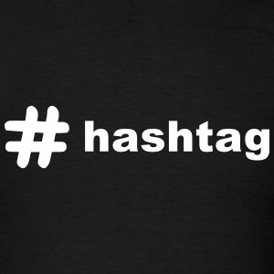 # hashtag T-Shirts - Men's T-Shirt