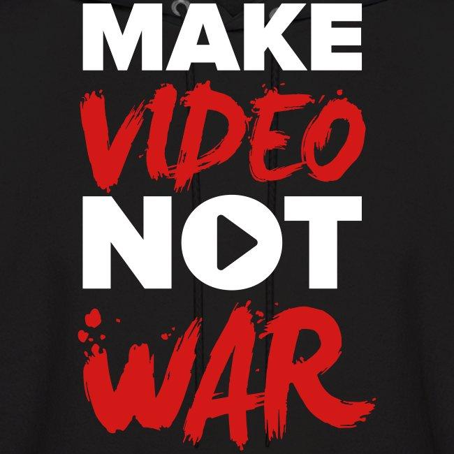 """""""Make Video Not War"""" Men's Hoodie"""