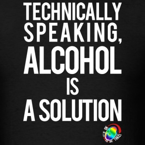 George Takei Alcohol is a Solution T-Shirts - Men's T-Shirt
