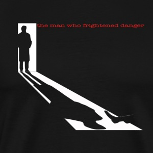 The Man Who Frightened Danger T-Shirts - Men's Premium T-Shirt