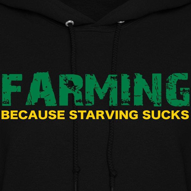 Farming Because Starving Sucks Womens Hoodie