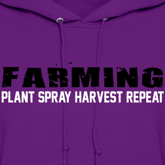 Farming - Plant Spray Harvest Repeat - Womens Hoodie