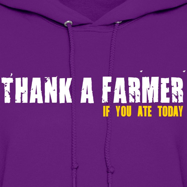 Thank A Farmer - Womens Hoodie