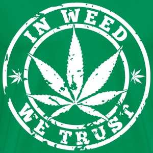 In Weed We Trust T-Shirts - Men's Premium T-Shirt