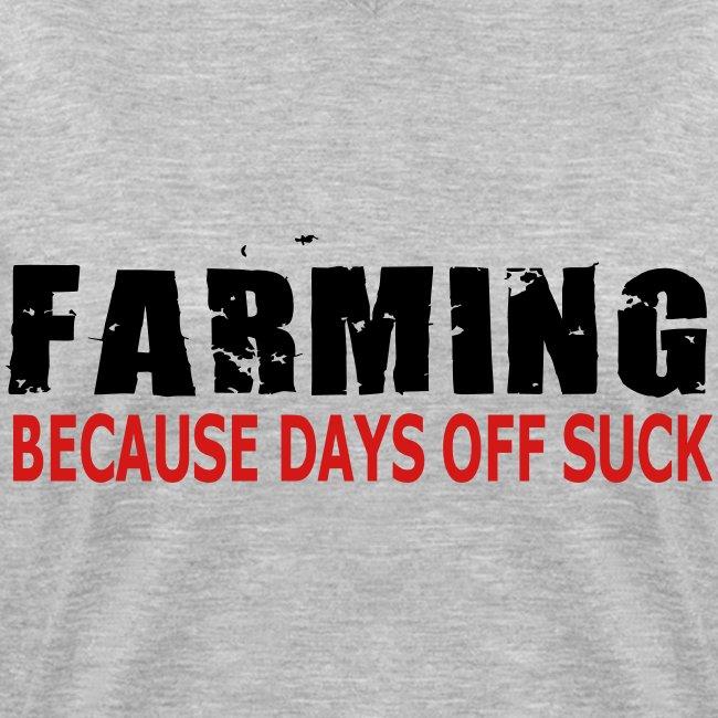 Farming - Because Days Off Suck - Womens T-Shirt