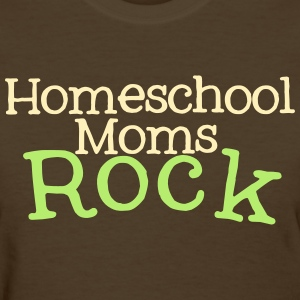 Homeschool Moms Rock - Women's T-Shirt