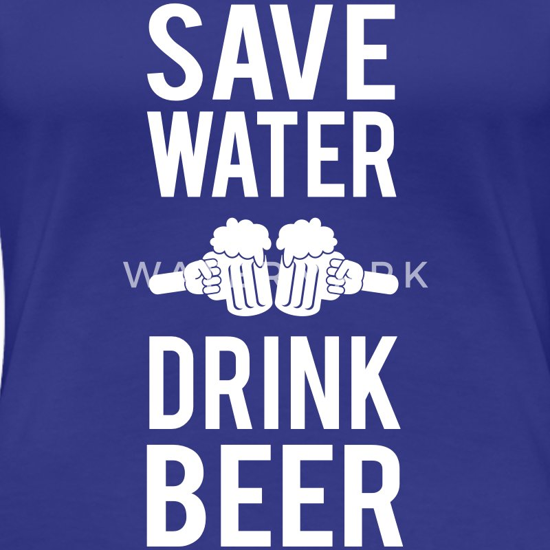 Drink Beer Save Water T Shirts