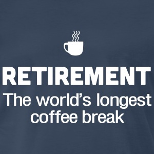 Retirement. World's longest coffee break T-Shirts - Men's Premium T-Shirt