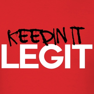 keepin it legit T-Shirts - Men's T-Shirt